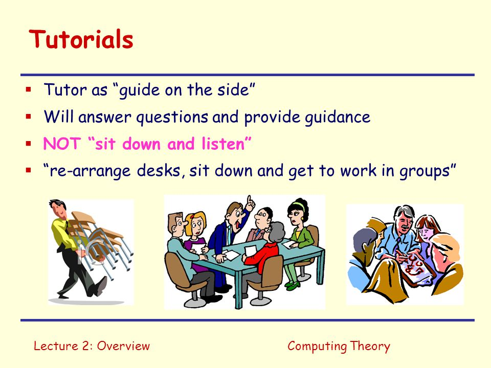 Tutorials Tutor as guide on the side