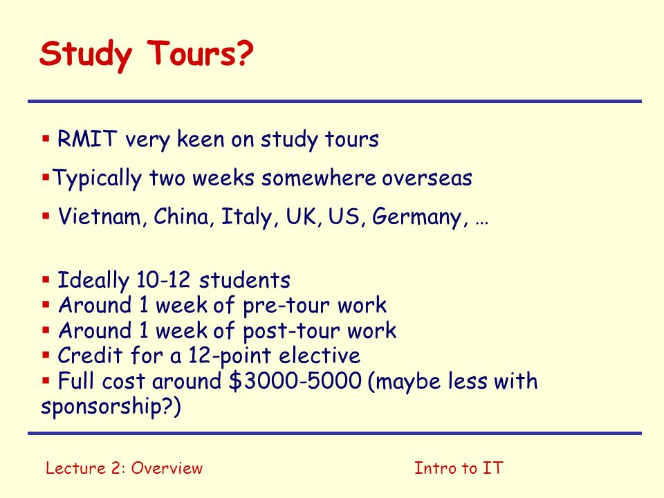 Study Tours RMIT very keen on study tours