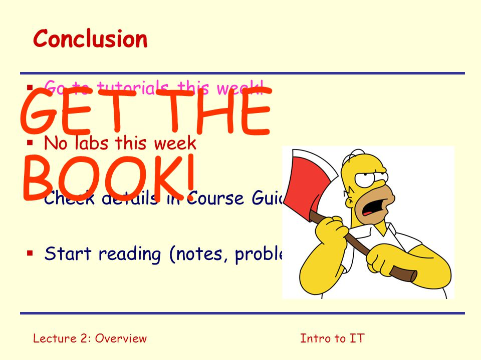 GET THE BOOK! Conclusion Go to tutorials this week! No labs this week