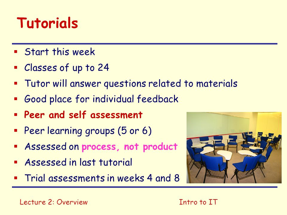 Tutorials Start this week Classes of up to 24