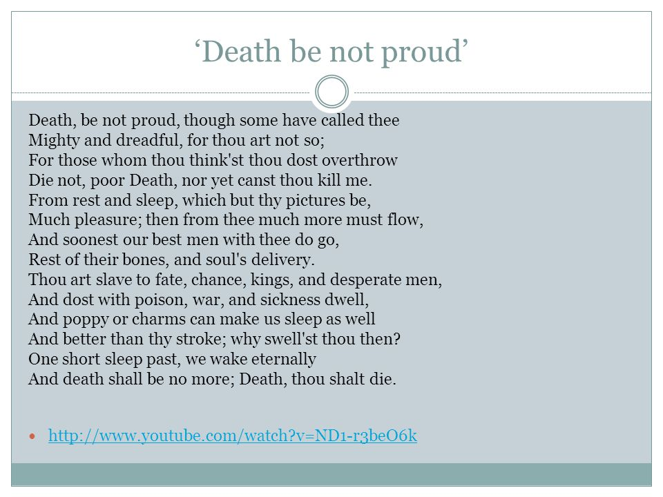 'Death be not proud' Death, be not proud, though some have called thee