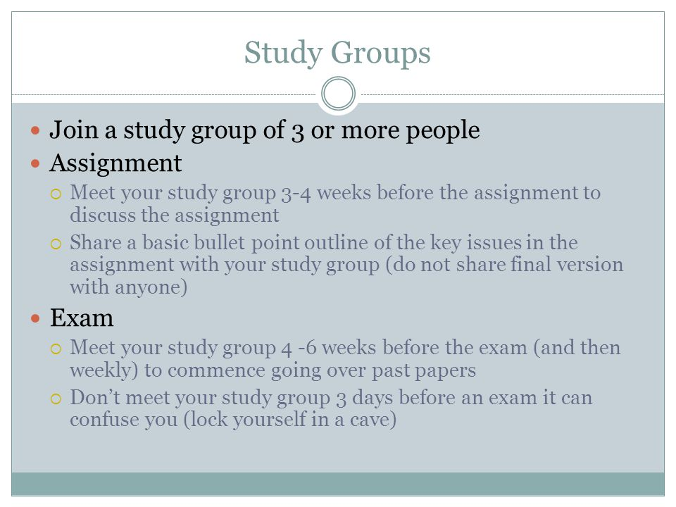Study Groups Join a study group of 3 or more people Assignment Exam