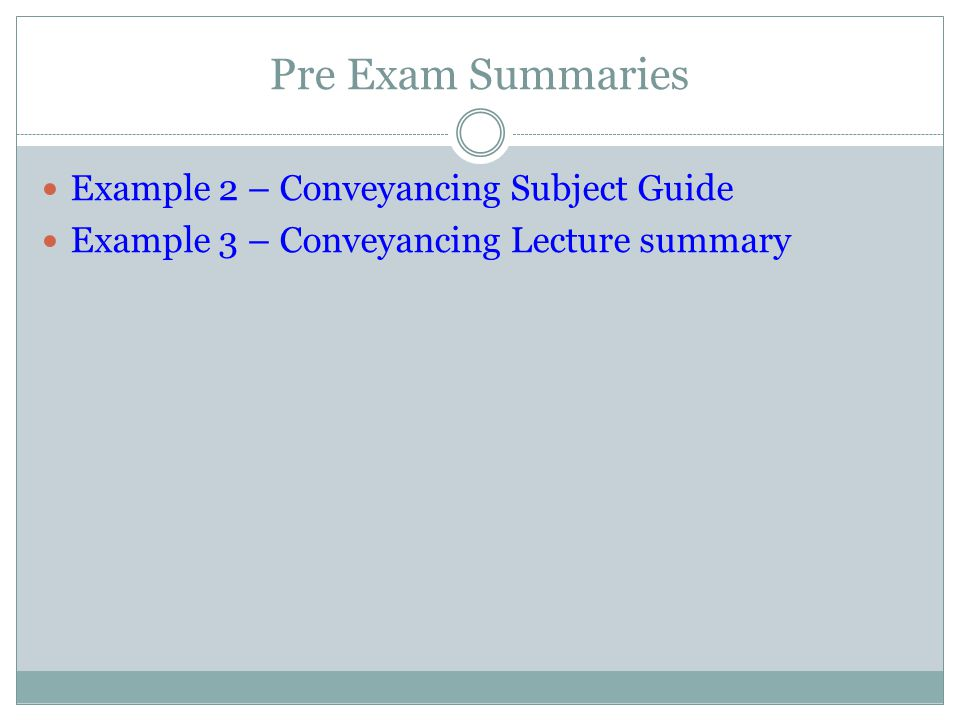 Pre Exam Summaries Example 2 – Conveyancing Subject Guide