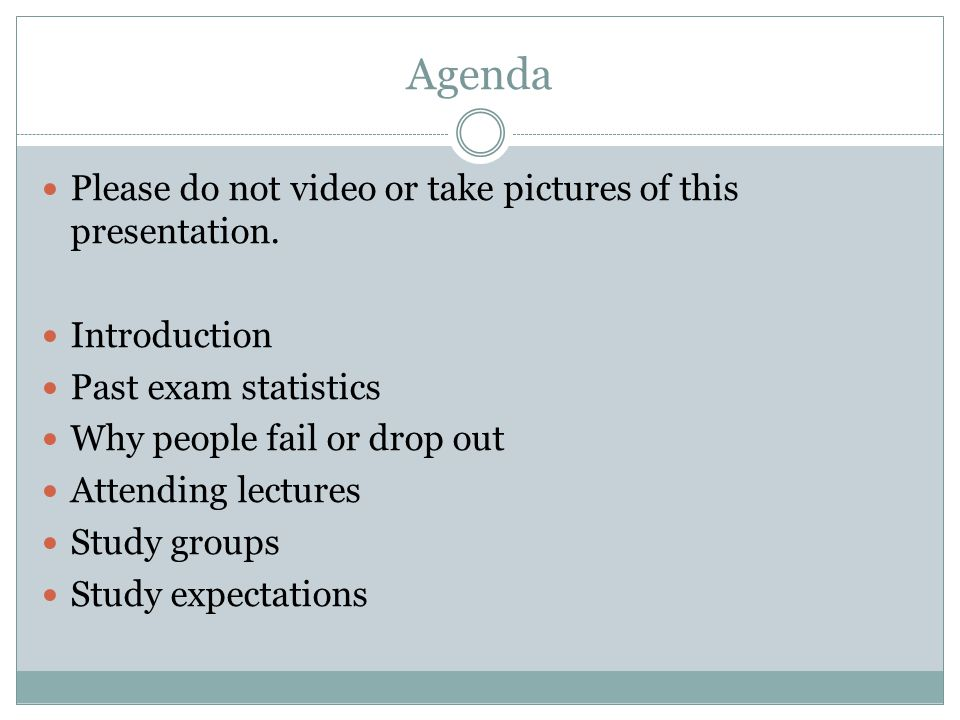 Agenda Please do not video or take pictures of this presentation.