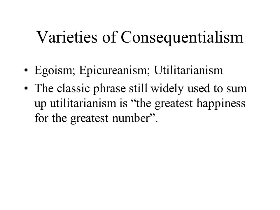 Varieties of Consequentialism