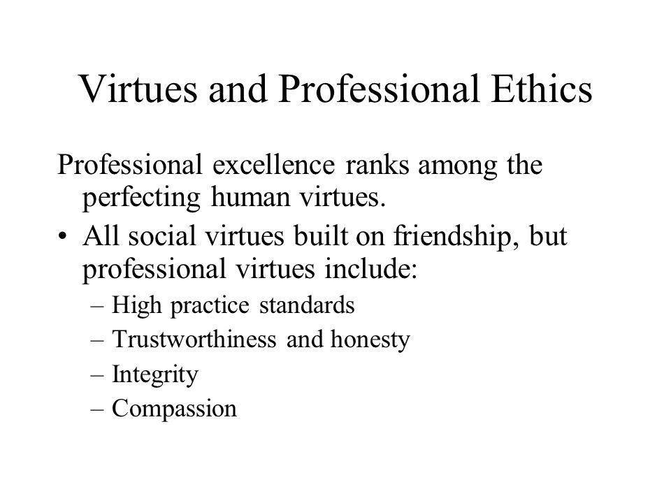 Virtues and Professional Ethics
