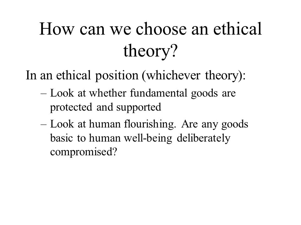 How can we choose an ethical theory