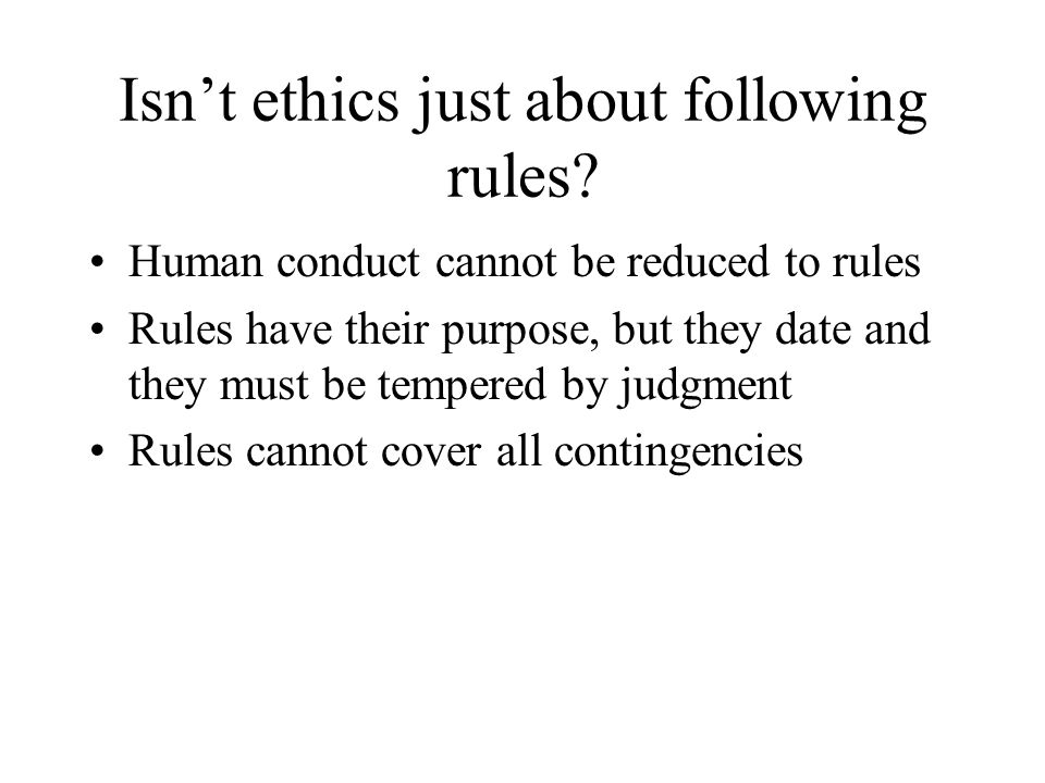Isn't ethics just about following rules