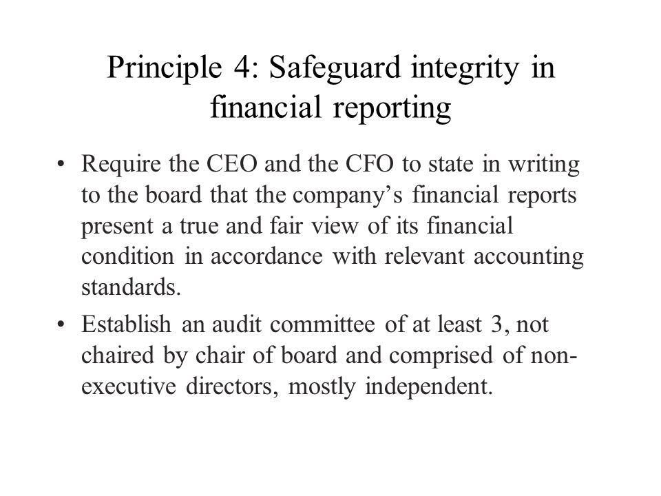 Principle 4: Safeguard integrity in financial reporting