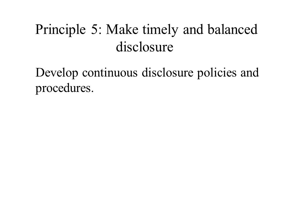 Principle 5: Make timely and balanced disclosure