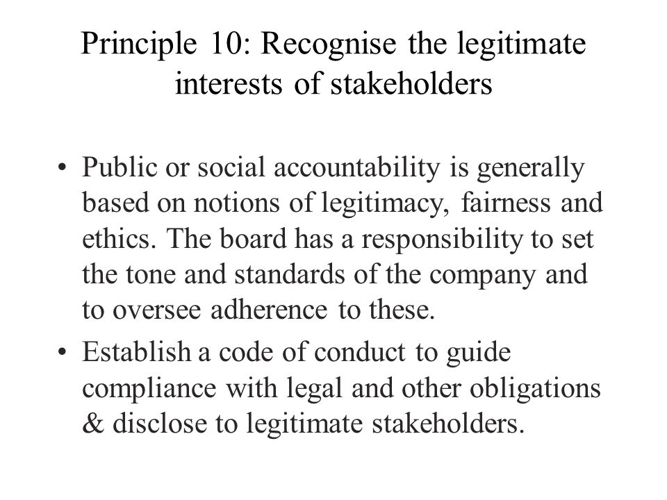 Principle 10: Recognise the legitimate interests of stakeholders