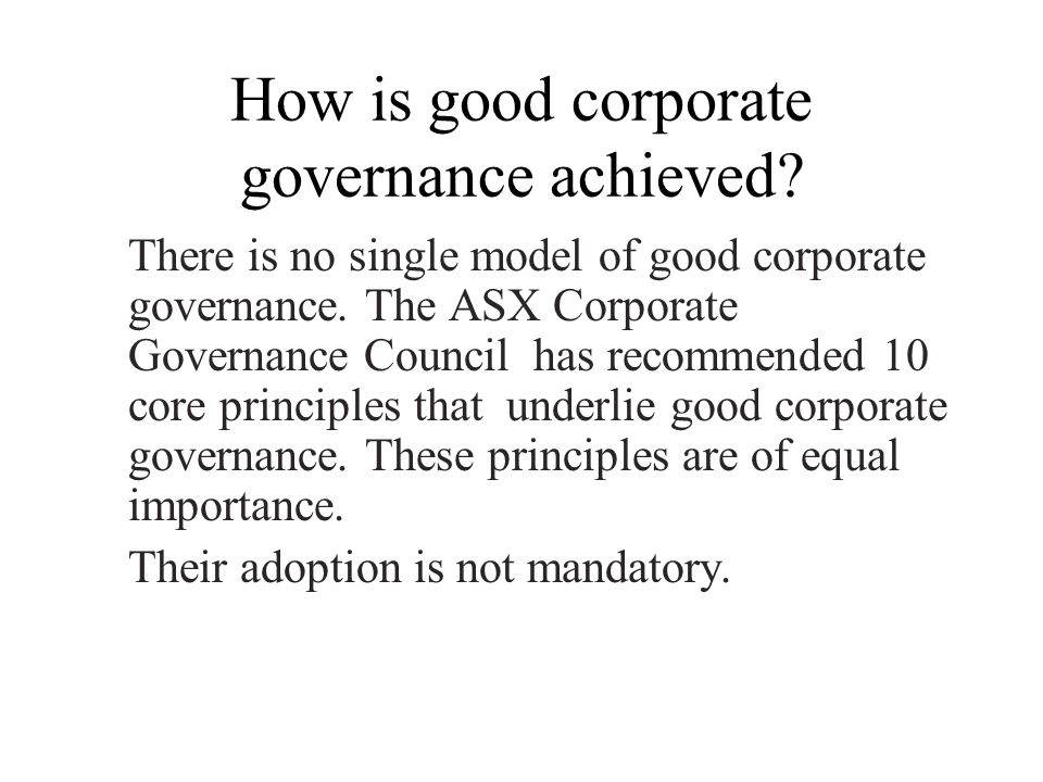 How is good corporate governance achieved