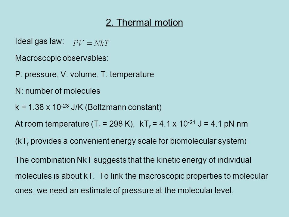 2. Thermal motion Ideal gas law: Macroscopic observables: