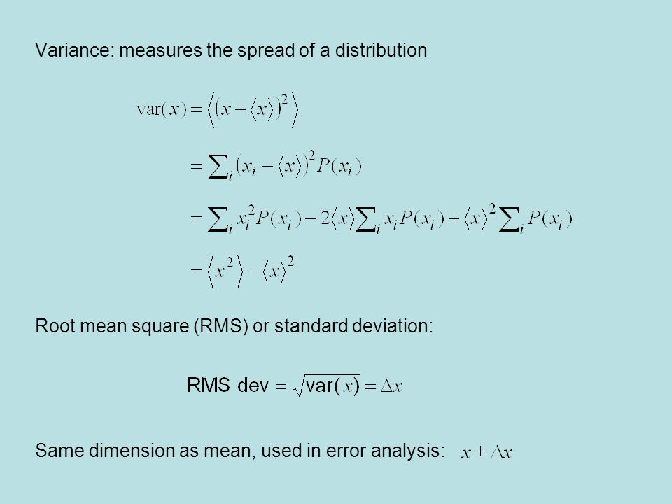 Variance: measures the spread of a distribution