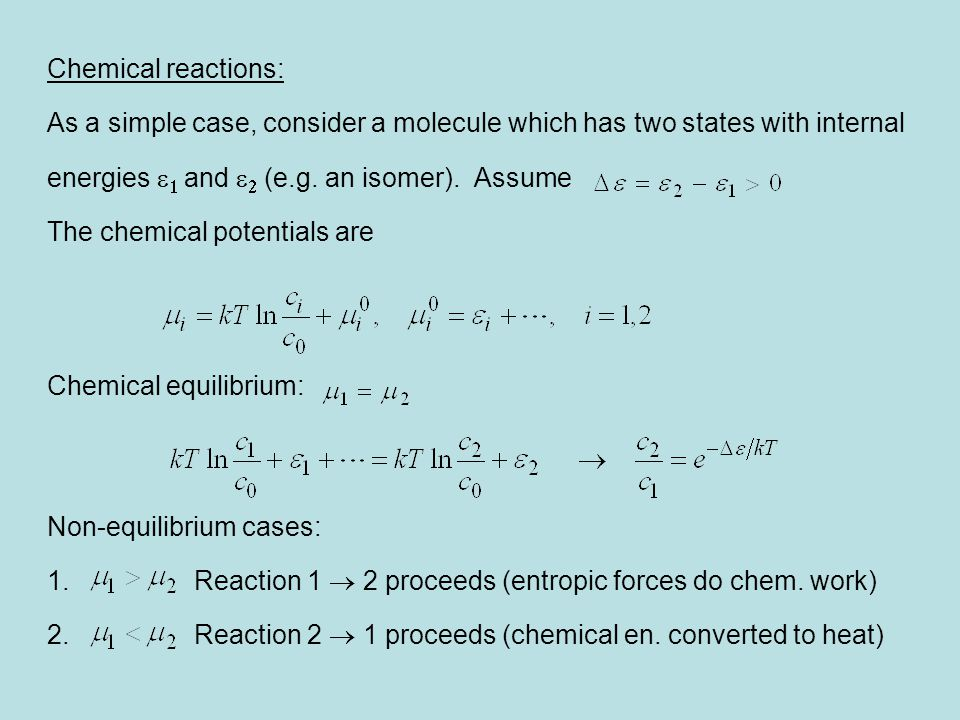 Chemical reactions: As a simple case, consider a molecule which has two states with internal. energies e1 and e2 (e.g. an isomer). Assume.
