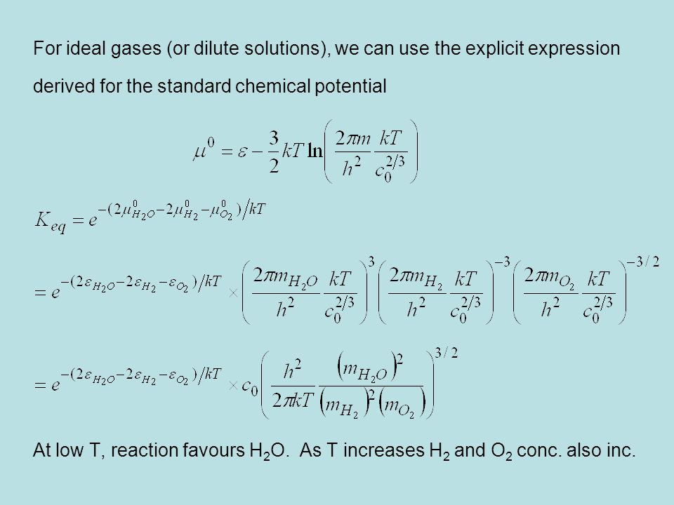 For ideal gases (or dilute solutions), we can use the explicit expression