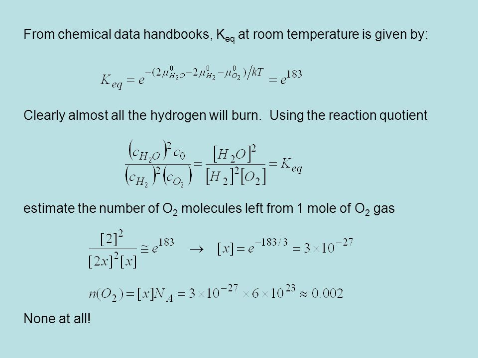 From chemical data handbooks, Keq at room temperature is given by: