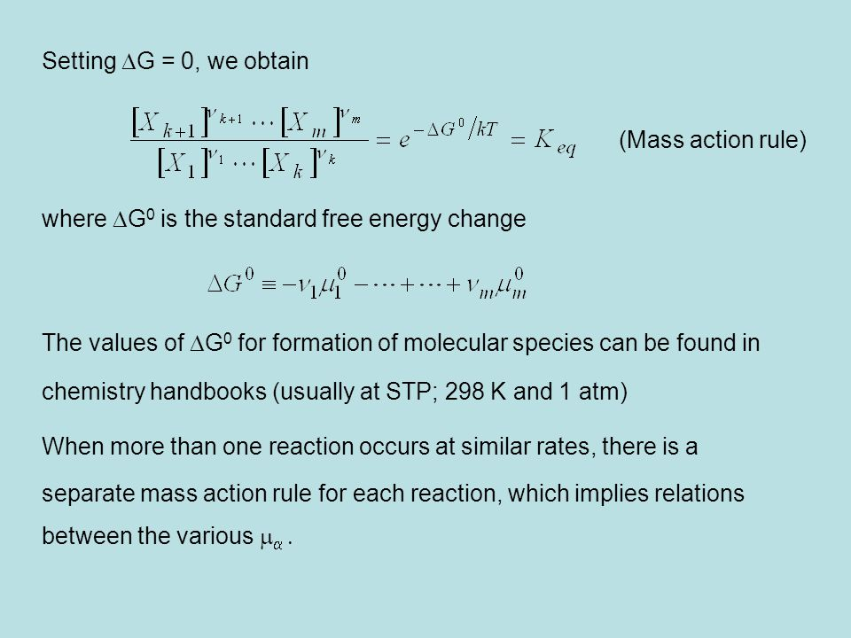 Setting DG = 0, we obtain where DG0 is the standard free energy change. The values of DG0 for formation of molecular species can be found in.