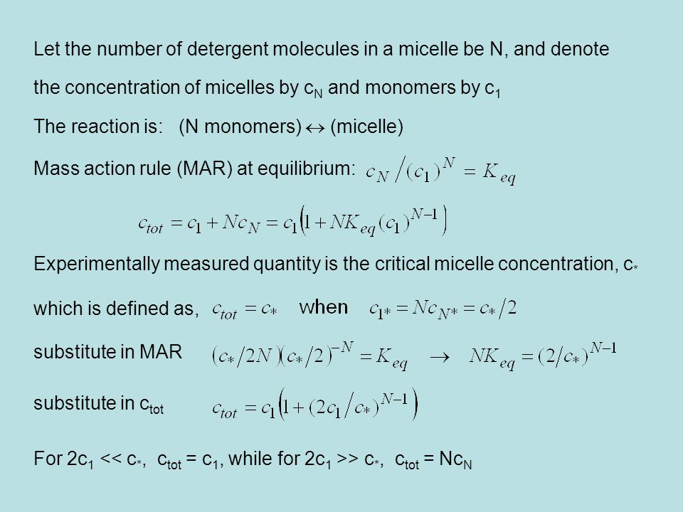 Let the number of detergent molecules in a micelle be N, and denote