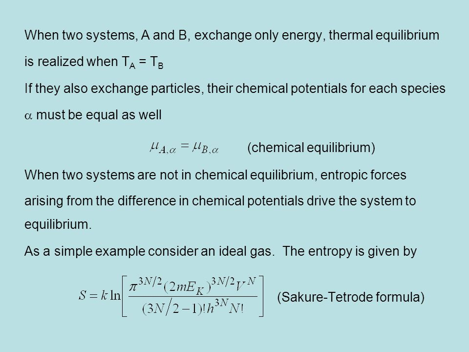 When two systems, A and B, exchange only energy, thermal equilibrium