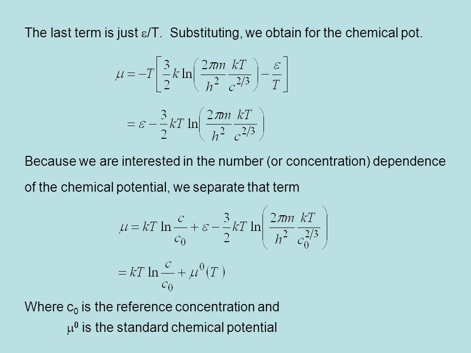 The last term is just e/T. Substituting, we obtain for the chemical pot.