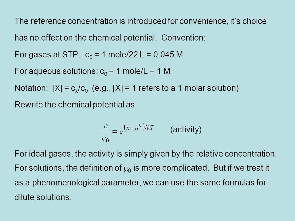 The reference concentration is introduced for convenience, it's choice