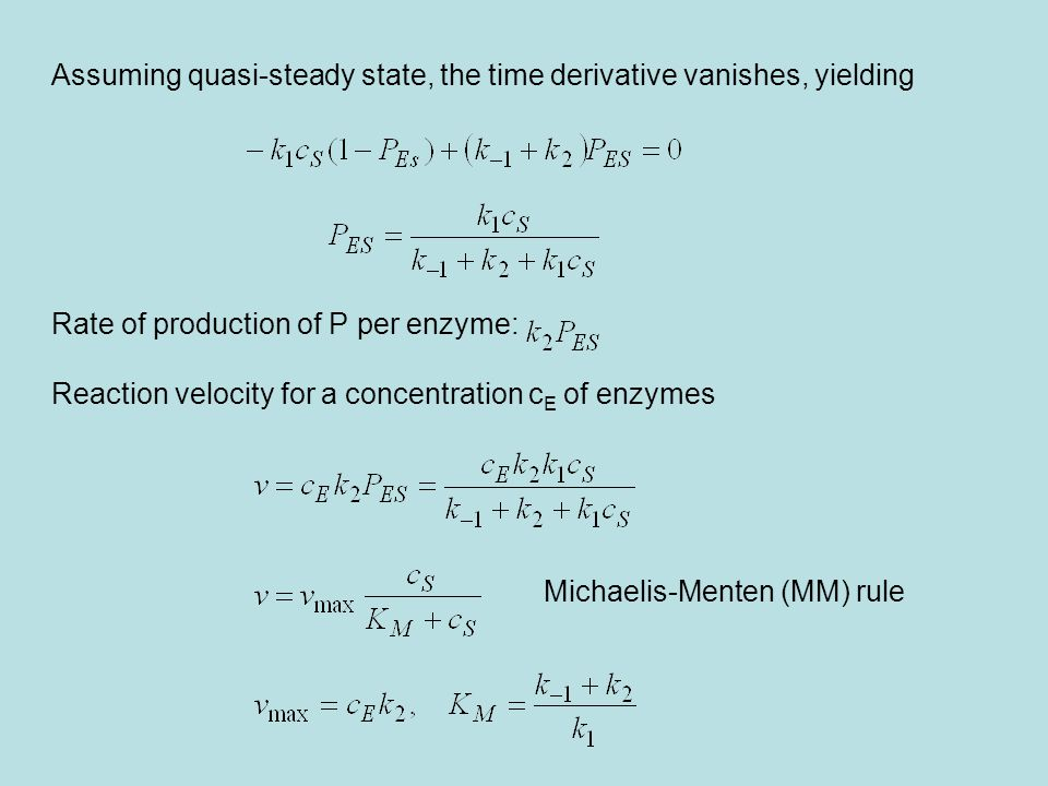 Assuming quasi-steady state, the time derivative vanishes, yielding