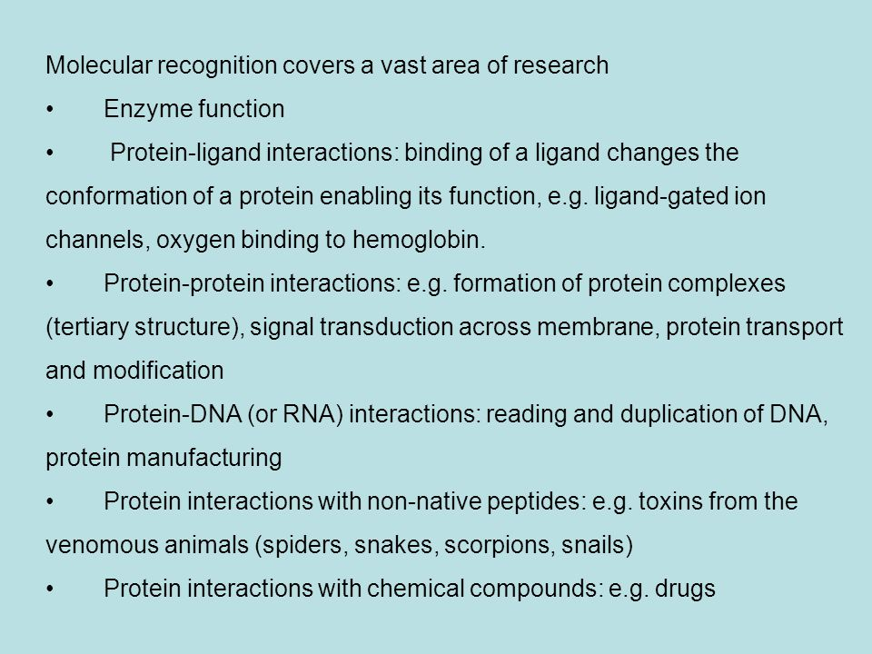 Molecular recognition covers a vast area of research