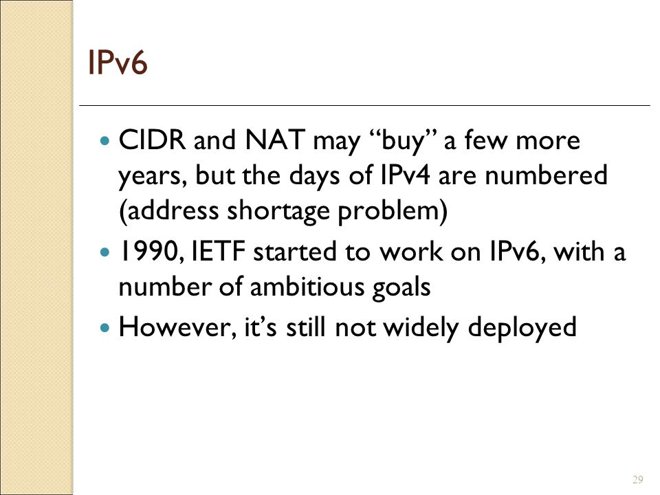 IPv6 CIDR and NAT may buy a few more years, but the days of IPv4 are numbered (address shortage problem)
