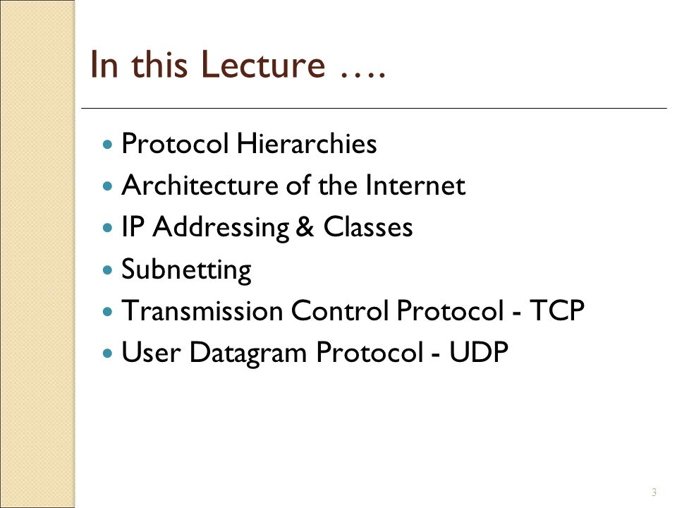 In this Lecture …. Protocol Hierarchies Architecture of the Internet