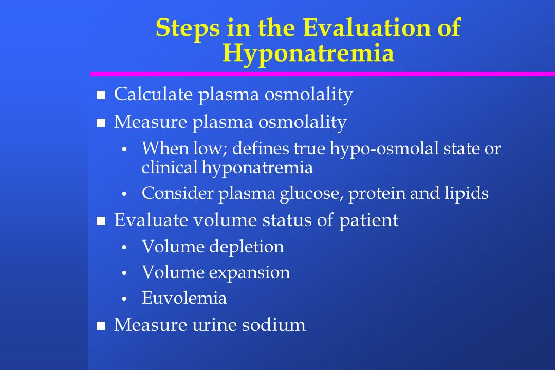 Steps in the Evaluation of Hyponatremia