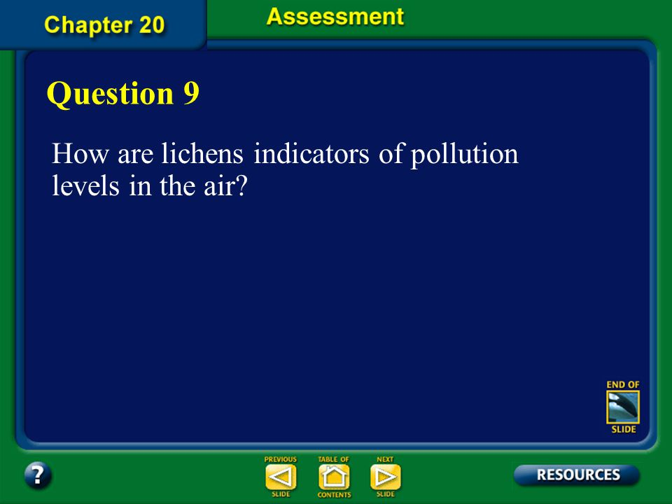 Question 9 How are lichens indicators of pollution levels in the air