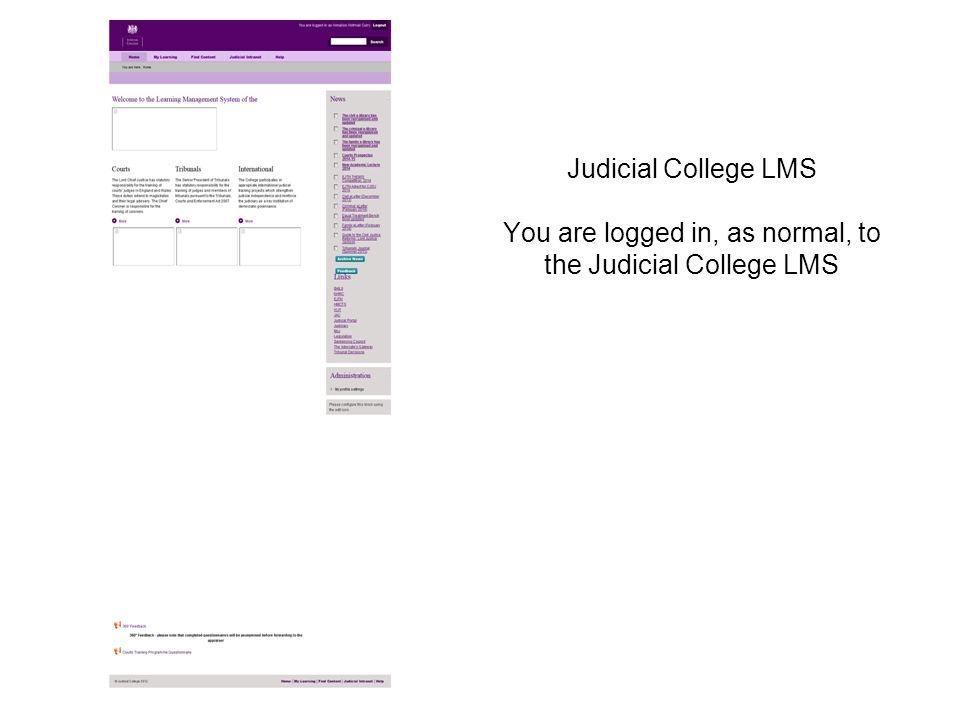 Judicial College LMS You are logged in, as normal, to the Judicial College LMS