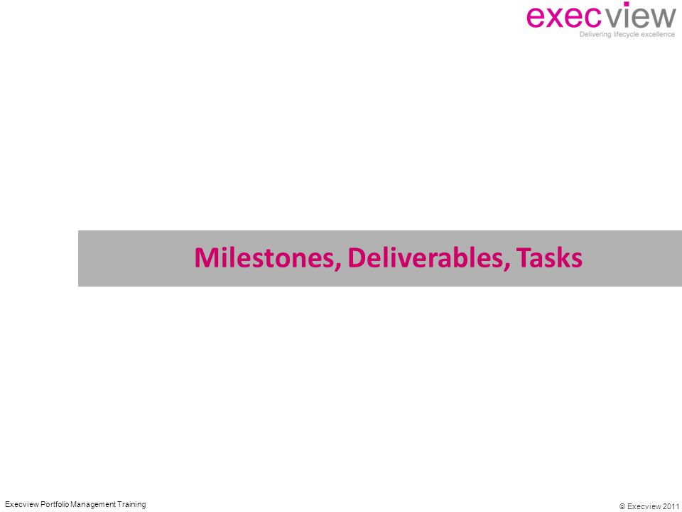 Milestones, Deliverables, Tasks