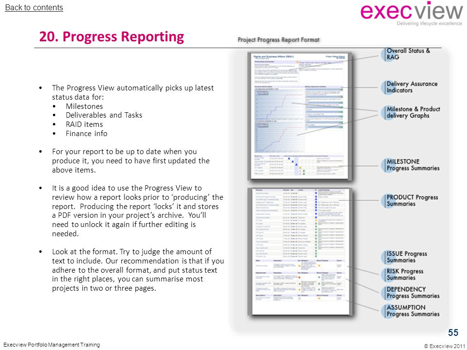 Back to contents 20. Progress Reporting. The Progress View automatically picks up latest status data for: