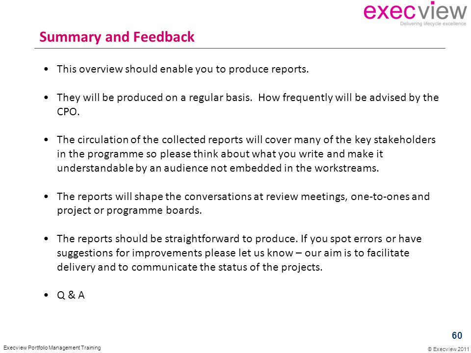 Summary and Feedback This overview should enable you to produce reports.