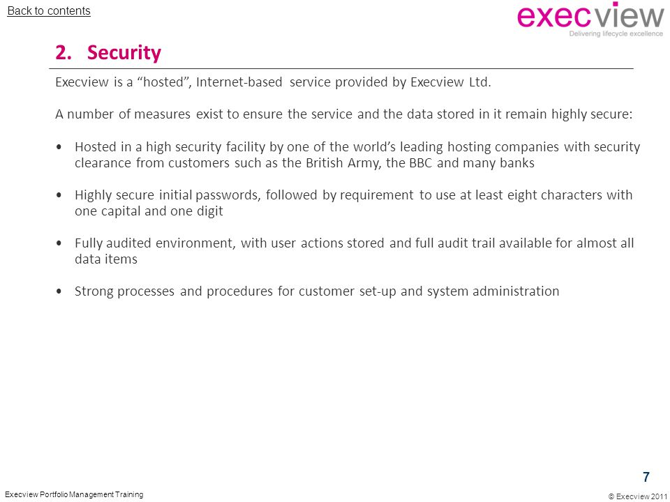Back to contents 2. Security. Execview is a hosted , Internet-based service provided by Execview Ltd.