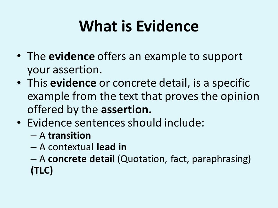 What is Evidence The evidence offers an example to support your assertion.