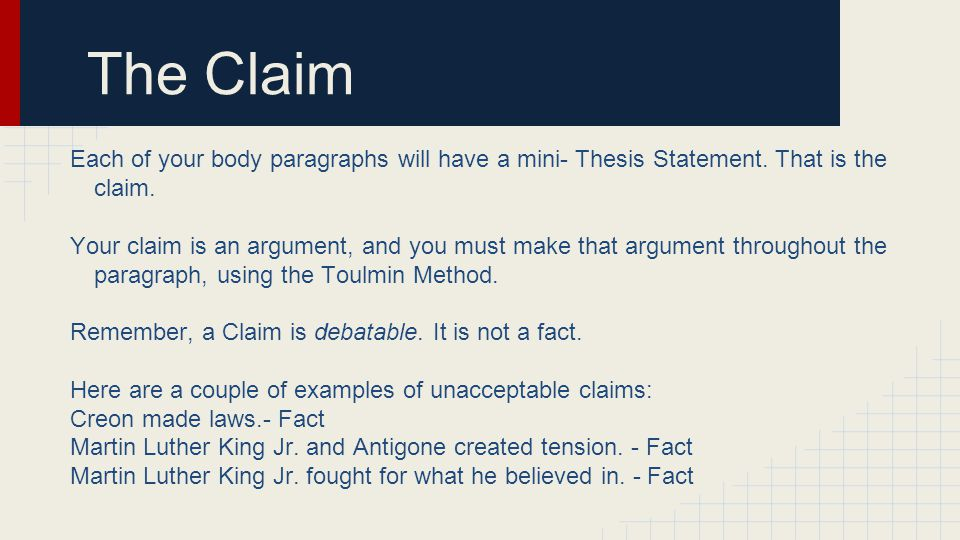 The Claim Each of your body paragraphs will have a mini- Thesis Statement. That is the claim.