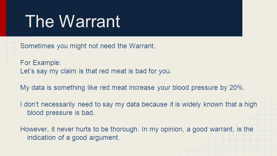 The Warrant Sometimes you might not need the Warrant. For Example: