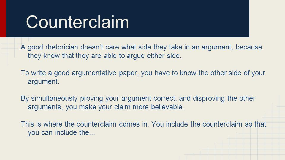 essay counterclaim Writing an argumentative essay the argumentative essay, although bearing many similarities to the persuasive (claim and counter claim statement) question.