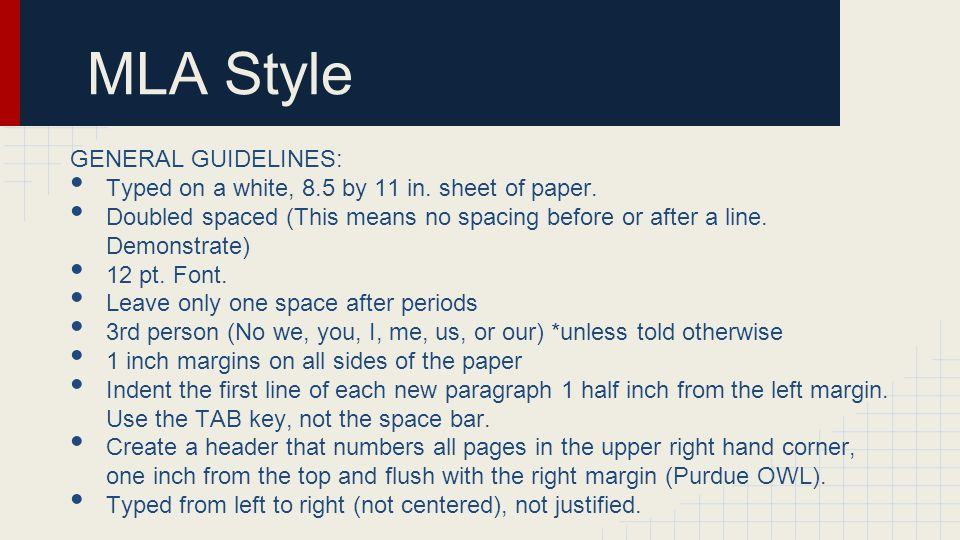 MLA Style GENERAL GUIDELINES: