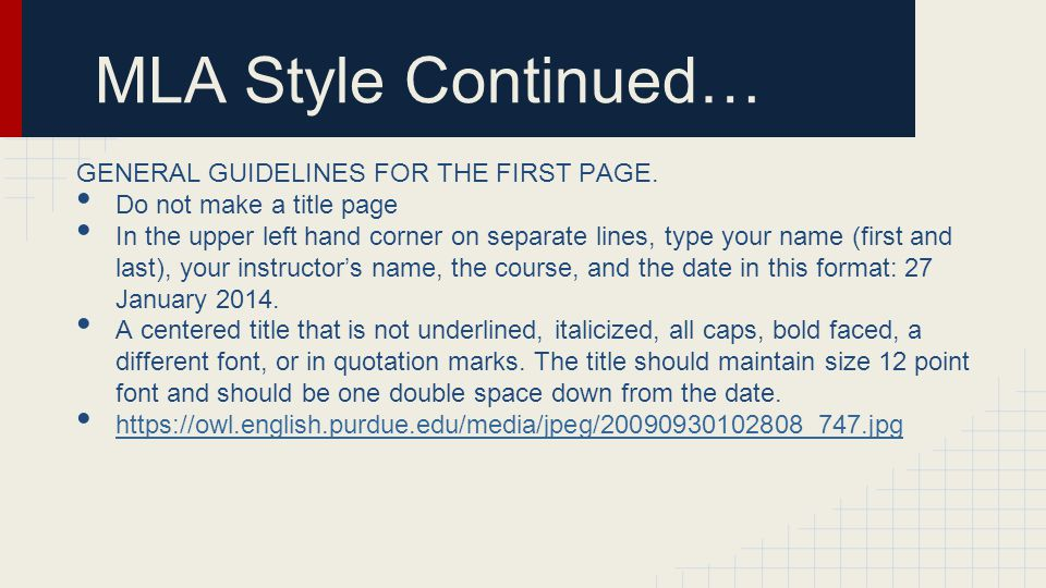 MLA Style Continued… GENERAL GUIDELINES FOR THE FIRST PAGE.