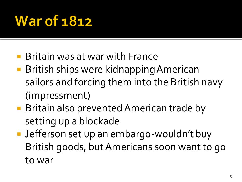 War of 1812 Britain was at war with France
