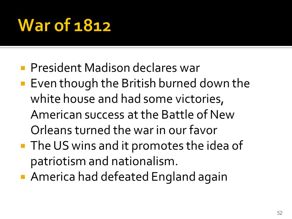 War of 1812 President Madison declares war
