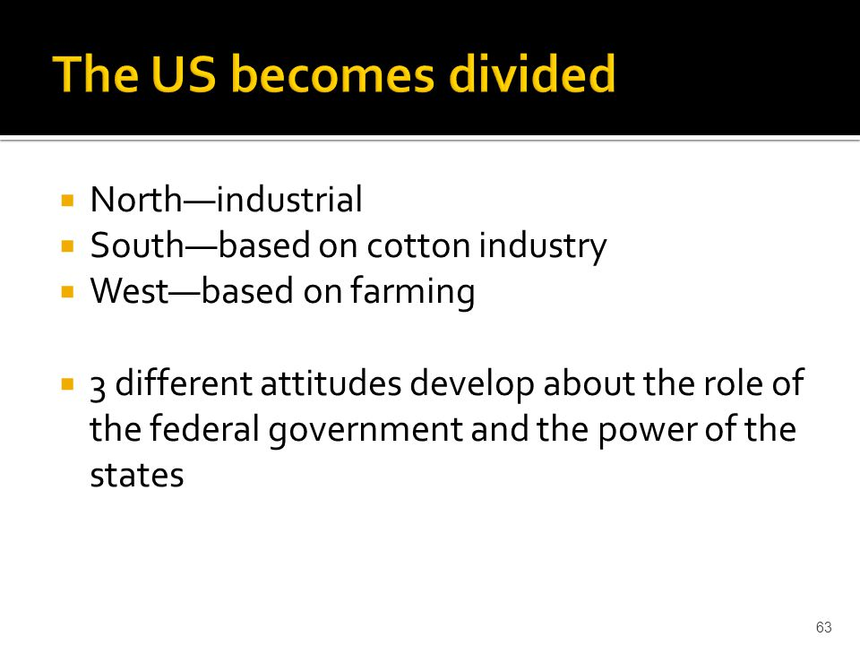 The US becomes divided North—industrial South—based on cotton industry