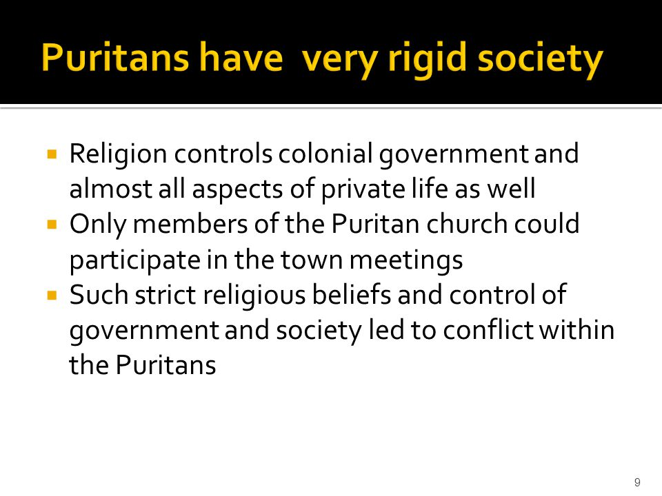Puritans have very rigid society