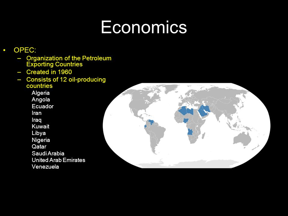 Economics OPEC: Organization of the Petroleum Exporting Countries