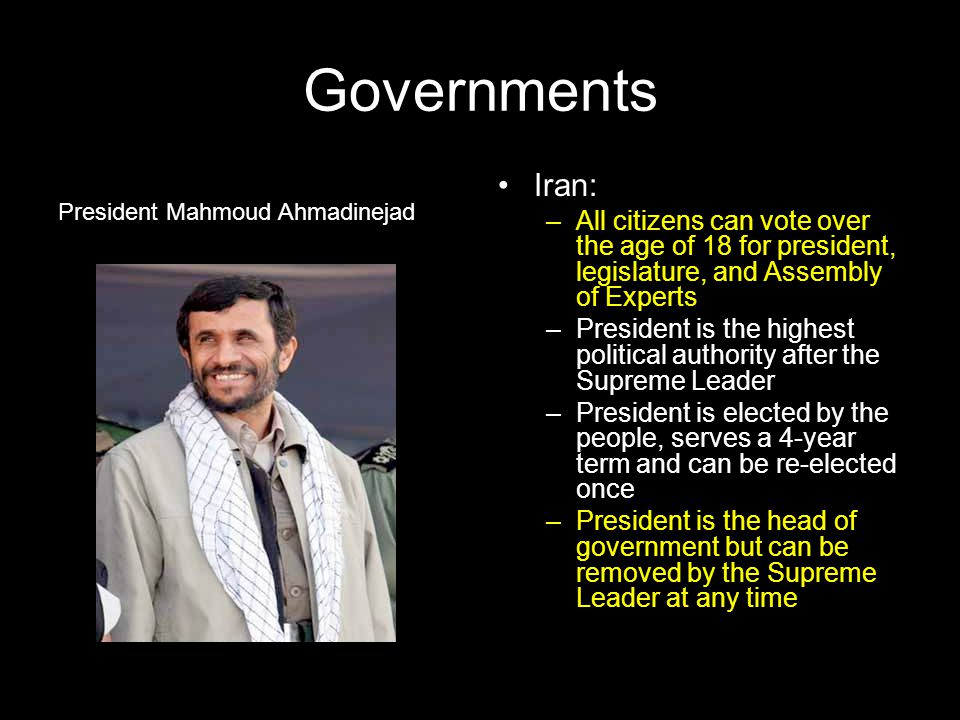 Governments Iran: All citizens can vote over the age of 18 for president, legislature, and Assembly of Experts.