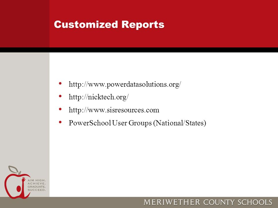 Customized Reports http://www.powerdatasolutions.org/